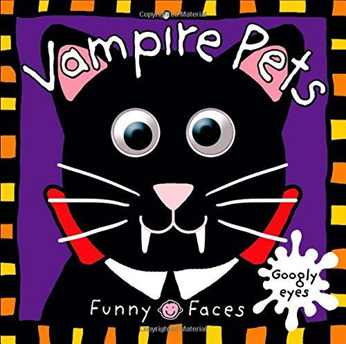 Funny Faces: Vampire Pets (Board) (Ages 3-6) (Priddy)