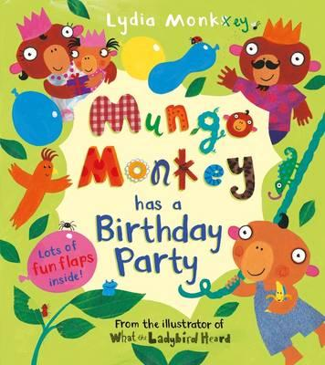 Mungo Monkey Has a Birthday Party (Lift-the-flap)