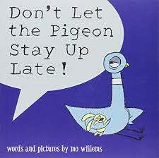 Dont let the pigeon stay up late