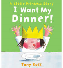 I Want My Dinner! : Little Princess Story Book