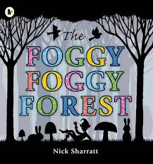 FOGGY FOGGY FOREST ( by Nick Sharratt)